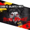 Curbi vs. Galantis X MOTi - Triple Money (EXTSY Mashup)