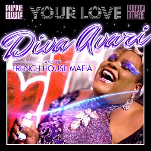 Diva Avari & The French House Mafia - Your Love (Original Mix)