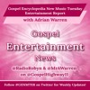 #GENMTER Gospel Encyclopedia New Music Tuesday Entertainment Report w/ @MrAWarren - 2016-06-21