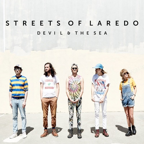 Streets Of Laredo Devil And The Sea By Dine Alone Records Free