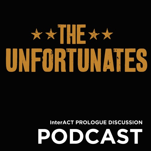 An A.C.T. Prologue Discussion: The Unfortunates