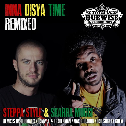 TDWR013-Steppa Style & Skarra Mucci- Inna Disya Time Remixed