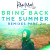 Rain Man - Bring Back The Summer ft. Oly (Prismo Remix) [Premiere]