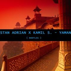 Stan Adrian X Kamil S.  - Yaman ( Bootleg )
