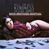 Selena Gomez - Kill Em With Kindness ( Rave Brothers Bootleg) Buy = FREE DOWNLOAD !
