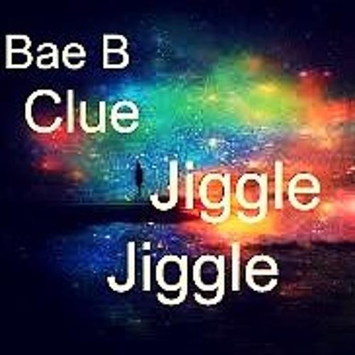 BaeBClue Jiggle Jiggle soundcloudhot
