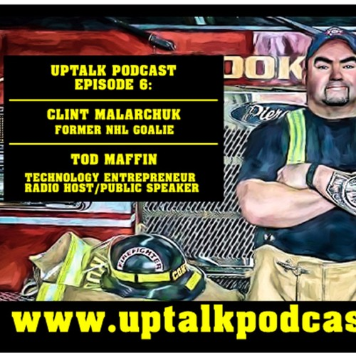 UpTalk Episode 6: Clint Malarchuk, Tod Maffin
