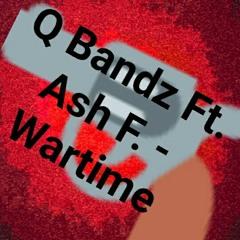 Q Bandz Ft. Ash F. - WarTime