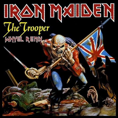 Iron Maiden - The Trooper (Whyel Remix)