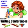 Episode 013 - Attending A Writing Conference
