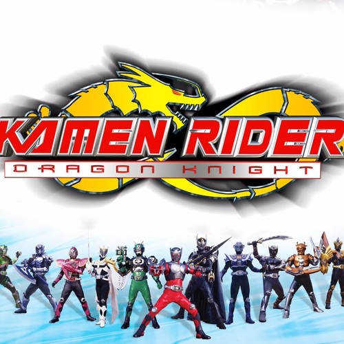 Kamen Rider Dragon Knight Opening Song by Kaido Tanpopo on