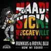 Runkus & Royal Blu - How Mi Sound [Maad Sick Reggaeville Riddim | Oneness Records 2016]