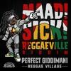 Download Perfect Giddimani - Reggae Village [Maad Sick Reggaeville Riddim   Oneness Records 2016] Mp3