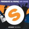 Firebeatz & Fafaq - Sir Duke (OUT NOW)