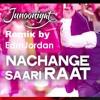 Nachange Saari Raat (by EDMJORDAN)