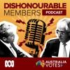 Dishonourable Members Episode 7: The Final Countdown