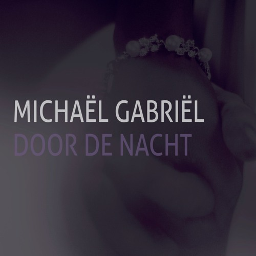 Michaël Gabriël - Door De Nacht (Prod. By Keyz Beatz)