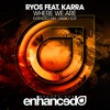 Ryos feat. KARRA - Where We Are (Radio Edit)