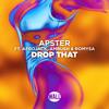 Apster ft. Afrojack, Ambush & Romysa - Drop That (Radio Edit)