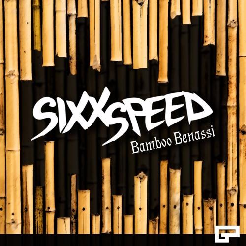 SixxSpeed - Bamboo Benassi