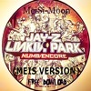 Numb/Encore - Jay-Z & Linkin Park (MeiSi - Moon Bootleg) Meis Version in Free Download