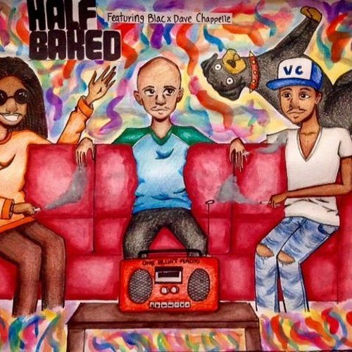 Half Baked - Dave Chappelle x Diverse Character x Blac (Prod Mean SK)