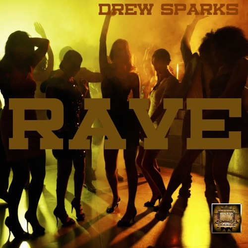 RAVE prod. By Drew Sparks Electronic Dance Track