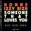 HONNE & Izzy Bizu - Someone That Loves You (Nick Talos Remix)