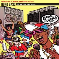 SpydaT.E.K & White Gangster - Duro Bass (feat. Ma - Less & DJ Blass)