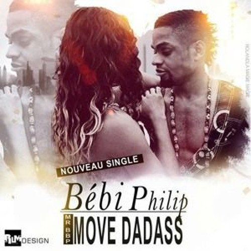 bebi philip move dadass
