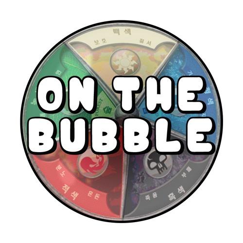 On The Bubble - Episode 5 - Pro Tour Testing ft. Corey Burkhart