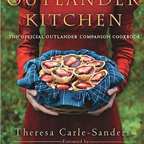 Outlander Kitchen Cookbook with Theresa Carle-Sanders