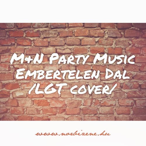 Marietta & Norbi Party Music - Embertelen Dal /LGT cover/