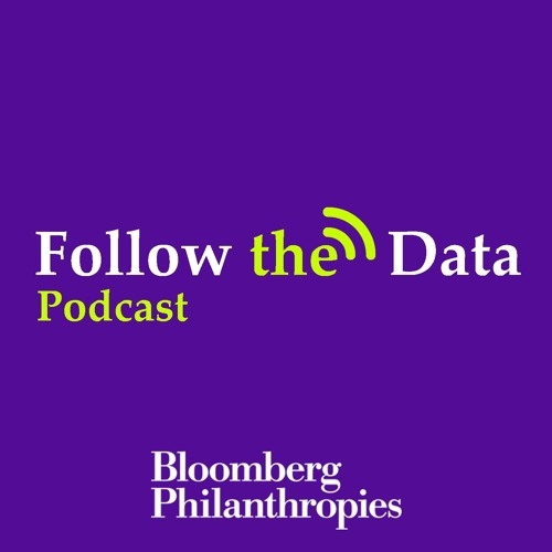 Follow the Data Podcast Episode 3: Saving Lives by Improving Health Data Around the World