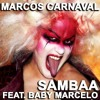 Marcos Carnaval - Sambaa Feat. Baby Marcelo (Teaser) OUT NOW!