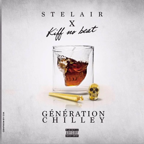 2 stelair feat kiff no beat g n ration chilley by for Kiff no beat