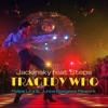 Tragedy Who - Jackinsky Feat. Steps (Felipe Lira & Junce Bee Gees Rework)