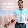 Vybz Kartel ft. Fifth Harmony - Gonna Get Better (Daddy P Mix)
