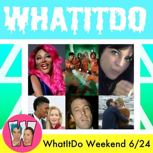 WhatItDo Weekend 6/24