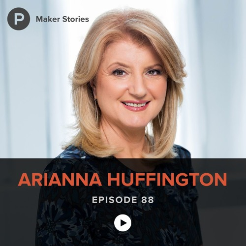 Episode 88: Arianna Huffington