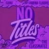 No Titles (Feat. Sabrina Claudio & Elhae)