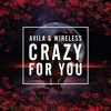 Avila & Wireless - Crazy  For You (Original Mix )Buy/Comprar = FREE DOWNLOAD