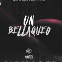 Cover mp3 Un Bellaqueo - Ozuna FT  Alexio, Pusho & Juanka El