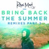 Rain Man - Bring Back The Summer ft. Oly (Moksi Remix)
