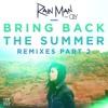 Rain Man - Bring Back The Summer Feat. Oly (DISKORD Remix)