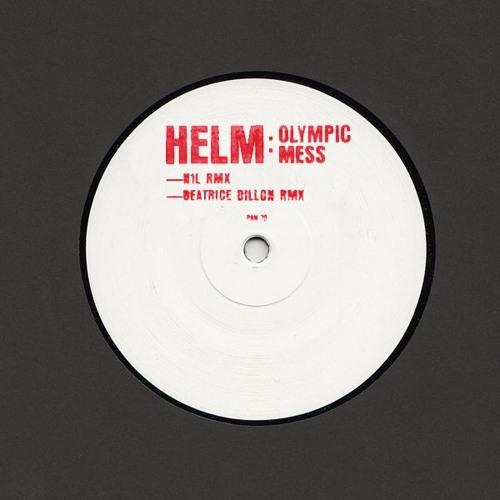 HELM —Olympic Mess Remixes (Beatrice Dillon / N1L) PAN 70