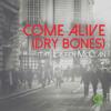 Come Alive (Dry Bones)
