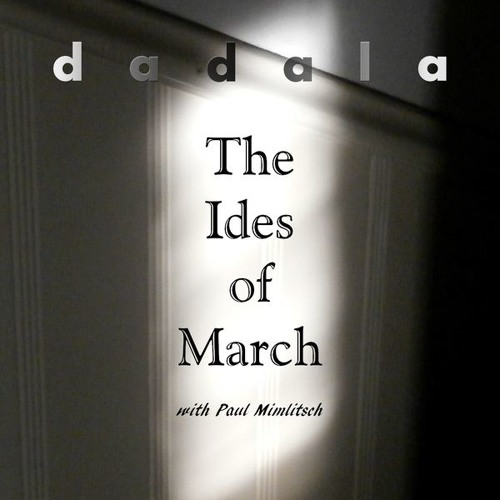 The Ides of March with Paul Mimlitsch