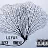 LOYAN - Best Friend