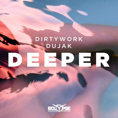 Dirtywork & Dujak - Deeper [FREE DOWNLOAD]